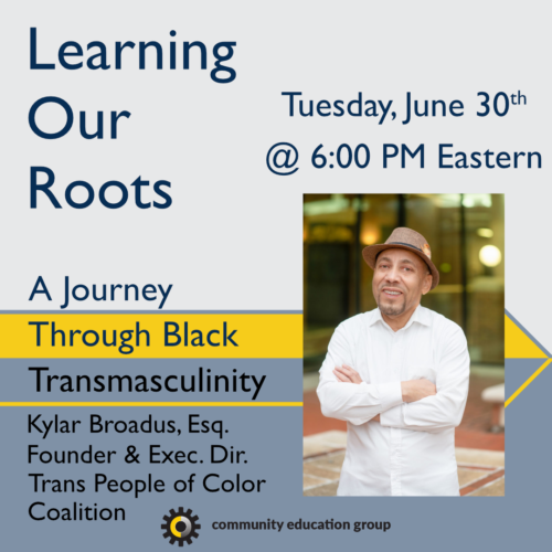 Learning Our Roots Square Kylar Broadus 1 99999x500, Community Education Group