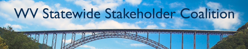 "An image of the New River Gorge Bridge with the words ""WV Statewide Stakeholder Coalition"" above it"